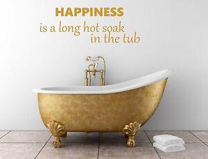 Bathroom Wall Sticker Art Decal Happiness Soak Bath Tub 2 sizes many colours