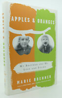 Marie Brenner APPLES AND ORANGES My Brother and Me, Lost and Found 1st Edition 1
