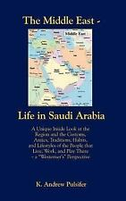 The Middle East - Life in Saudi Arabia : Customs, Antics, Traditions, Habits,...