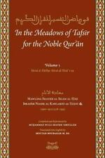 In the Meadows of Tafsir for the Noble Quran (2014, Hardcover)