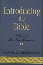 Introducing the Bible: The New Testament: By Clark, Douglas R., Brunt, John C.