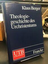Berger, Klaus: Theologiegeschichte des Urchristentums. Theologie des NT