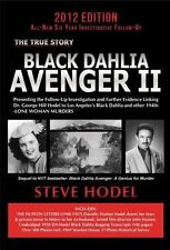 Black Dahlia Avenger Ii: Presenting The Follow-Up Investigation And Further E...