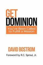 Get Dominion : You've Been Called to Fulfill a Mission by David Bostrom...