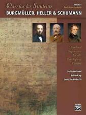 Classics for Students - Burgmüller, Heller & Schumann, Bk 1 von Jane (EDT) Magra
