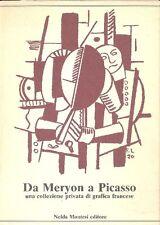 Da Meryon a Picasso, una collezione privata di grafica francese. Montesi, 1983