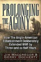 PROLONGING THE AGONY - MACGREGOR, JIM/ DOCHERTY, GERRY - NEW PAPERBACK