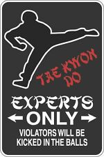 "Metal Sign Tae Kwon Do Experts Only Balls 8"" x 12"" Aluminum S420"