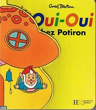 Oui-Oui Chez Potiron * Enid BLYTON Album Carton * Hachette * french baby book