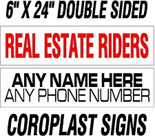 10 custom REAL ESTATE realtor rider signs -made on white 4mm corrugated plastic