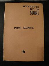Dynastie de la Mort - Taylor Caldwell - 1946