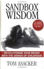 Sandbox Wisdom:  Revolutionize Your Brand with the Genius of Childhood Asacker,