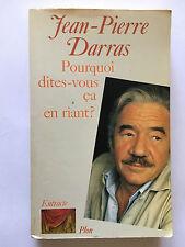 POURQUOI DITES VOUS CA EN RIANT ? 1985 DARRAS DEDICACE ILLUSTRE
