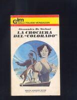 Alessandro De Stefani, La crociera del Colorado,Gialli Italiani Mondadori 1977 R