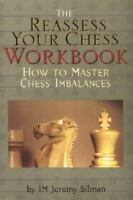 The Reassess Your Chess Workbook , Jeremy Silman