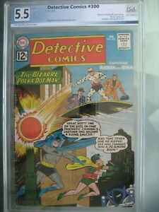 Detective Comics #300 PGX 5.5 not CGC CBCS 1962 1st app Polka-Dot Man
