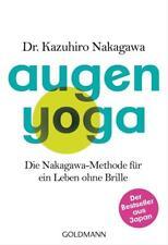 NEU Augen Yoga von Kazuhiro Nakagawa Methode für ein Leben ohne Brille (2017)