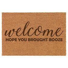 Coir Door Mat Entry Doormat Funny Welcome Hope You Brought Booze