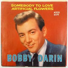 BOBBY DARIN 45 Artificial Flowers/Somebody to Love ATCO pop VG+ ct1126