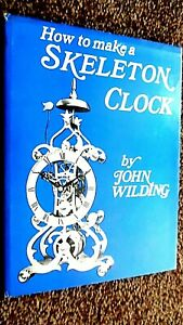 HOW TO MAKE A SKELETON CLOCK / John Wilding (1975)