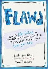 FLAWD: How to Stop Hating on Yourself, Others, and the Things That-ExLibrary