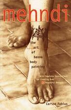 Mehndi: The Art of Henna Body Painting (Paperback or Softback)