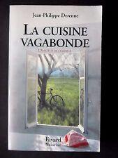 LA CUISINE VAGABONDE PAR JEAN-PHILIPPE DERENNE - TOME 2