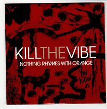 (GO544) Kill The Vibe, Nothing Rhymes With Orange - 2008 DJ CD