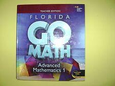 Teacher Edition Go Math! Florida Advanced Mathematics 1  @2015