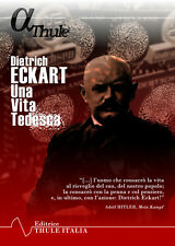 Dietrich Eckart. Una vita tedesca