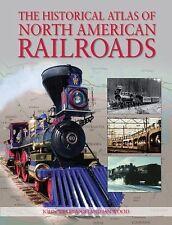 The Historical Atlas of North American Railroads, WESTWOOD, JOHN, Wood, Ian