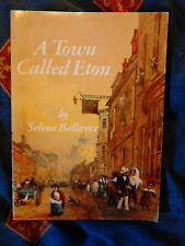 A Town Called Eton Selina Ballance local history SIGNED Berkshire 0946601003