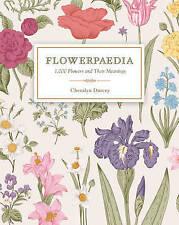 Flowerpaedia: 1,000 Flowers and Their Meanings by Cheralyn Darcey | Paperback Bo