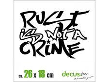 RUST IS NOT A CRIME XL 2367 // Sticker JDM Aufkleber Frontscheibe