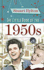 THE LITTLE BOOK OF THE 1950s by STUART HYLTON