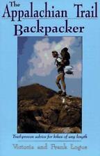 THE APPALACHIAN TRAIL BACKPACKER: Trail-Proven Advice... (Logue, 2000, PB)