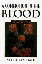 A Commotion in the Blood: Life, Death, and the Immune System Sloan Technology S