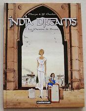 India Dreams T 1 Les Chemins de Brume M & J F CHARLES éd Casterman janv 2002 EO