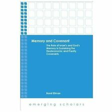 Memory and Covenant : The Role of Israel's and God's Memory in Sustaining the...