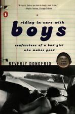 Riding in Cars with Boys: Confessions of a Bad Girl Who Makes Good by Donofrio,