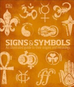Signs and Symbols: An Illustrated Guide to Their Origins and Meanings DK LikeNew