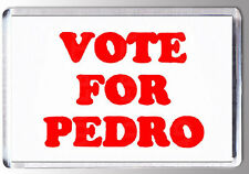 VOTE FOR PEDRO LARGE FRIDGE MAGNET - FREAKING AWESOME !