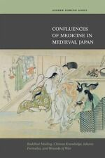Confluences of Medicine in Medieval Japan: Buddhist Healing, Chinese Knowledge,