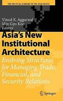 Asia's New Institutional Architecture: Evolving , , New