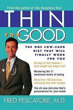 Thin for Good: The One Low-Carb Diet That Will Finally Work for You (Paperback o