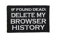 If Found Dead Delete My Browser History Hook & Loop Morale Tags Patch BW