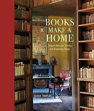Books Make a Home : Elegant Ideas for Storing and Displaying Books by Damian...