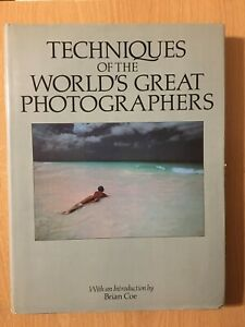 Techniques Of The World's Great Photographers by Brian Coe (1981 Hardcover)
