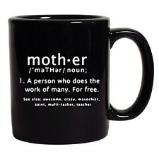 Mother Meaning Dictionary Moms Funny Gift DT Black Coffee 11 Oz Mug