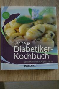 Das neue Diabetiker-Kochbuch, Schnelle Gerichte für die ganze Familien
